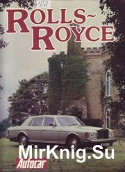 Rolls Royce - The story of the best car in the world