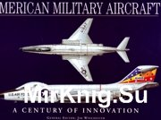 American Military Aircraft a century of innovations