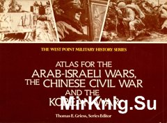 Atlas for the Arab-Israeli Wars , The Cinese Civil War and the Korean War