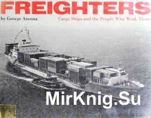 Freighters - Cargo Ships and the People Who Work Them