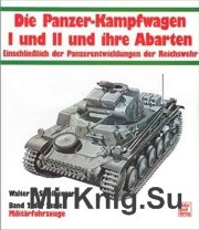 Die Panzer-Kampfwagen I und II und ihre Abarten