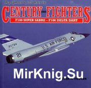 Century series Fighters F-100 Super Sabre - F-106 Delta Dart