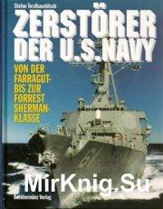 Zerstorer der U.S. Navy. Von der Farragut- bis zur Forrest Sherman- Klasse