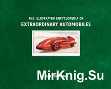 The Illustrated Encyclopedia Extraordinary Automobiles
