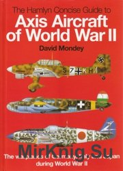 Concise Guide to Axis Aircraft of World War II