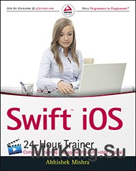 Swift iOS 24-Hour Trainer 11th Edition