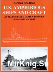 U.S. Amphibious Ships and Craft An Illustrated Design History