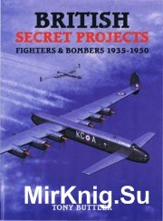 British Secret Projects - Fighters and Bombers 1935-1950