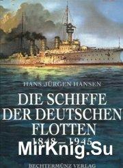 Die Schiffe der deutschen Flotte 1848-1945