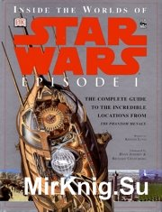 Star Wars - Inside the Worlds of Episode I - The Phantom Menace