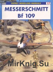 Messerschmitt Bf 109 Osprey - Modelling Manuals Volume 17