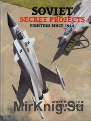 Soviet Secret Projects.Fighters since 1945