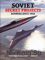 Soviet Secret Projects.Bombers since 1945