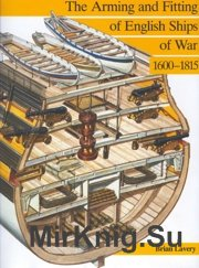 Arming and Fitting of English Ships of War 1600-1815 - Brian Lavery