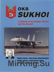 OKB Sukhoi - A History of the Design Bureau and its Aircraft