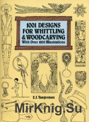 1001 Designs For Whittling And Woodcarvings