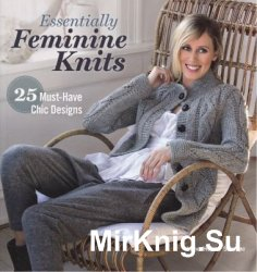 Essentially Feminine Knits: 25 Must-Have Chic Designs