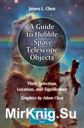 A Guide to Hubble Space Telescope Objects: Their Selection, Location, and S ...
