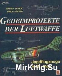 Geheimprojekte der Luftwaffe. Jagdflugzeuge 1939-1945