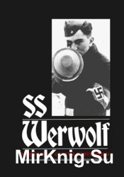 SS Werwolf Combat Instruction Manual / Оборотень - советы партизанам. Werwolf