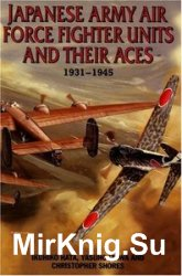 Japanese Army Air Force Fighter Units and Their Aces: 1931-1945