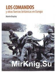 Los Comandos y Otras Fuerzas Britanicas en Europa (Soldados de la II Guerra ...