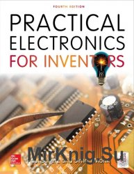 Practical Electronics for Inventors. 4th Edition