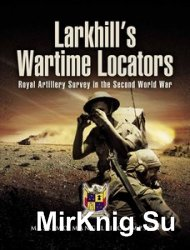Larkhill's Wartime Locators: Royal Artillery Survey in the Second World War