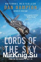 Lords of the Sky: Fighter Pilots and Air Combat, from the Red Baron to the  ...