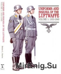 Uniforms and Insignia of the Luftwaffe Volume 1: 1933-1940