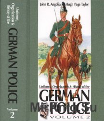 Uniforms, Organization and History of the German Police Volume 2