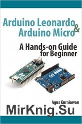 Arduino Leonardo and Arduino Micro. A Hands-On Guide for Beginner