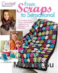 Crochet! - Prezents: From Scraps to Sensational - October 2015