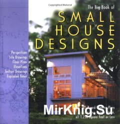 The Big Book of Small Home Designs