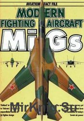 Modern Fighting Aircraft: MiGs