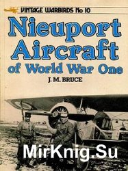 Nieuport Aircraft of World War One (Vintage Warbirds 10)