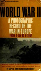 World War II: A Photographic Record of the War in Europe From D-Day to V-E Day