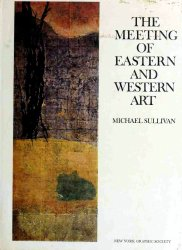 The Meeting of Eastern and Western Art From the Sixteenth Century to the Present Day