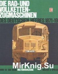 Die Rad- Und Vollketten-Zugmaschinen Des Deutschen Heeres 1870-1945