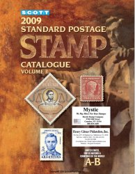 Scott. 2009 Standard Postage Stamp Catalogue. Volume 1 (United States, United Nations & Countries of the World A-B)