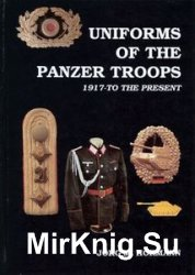 Uniforms of the Panzer Troops: 1917-to the Present