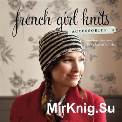 French Girl Knits Accessories Modern Designs for a Beautiful Life