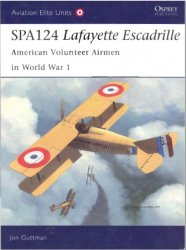 SPA124 Lafayette Escadrille American Volunteer Airmen in World War 1