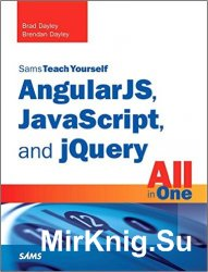 AngularJS, JavaScript, and jQuery All in One