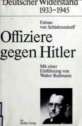 Offiziere Gegen Hitler (Deutscher Widerstand 1933-1945)