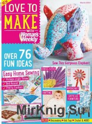 Love to make with Woman's Weekly - March 2015