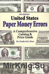 United States Paper Money Errors. A Comprehensive Catalog & Price Guide 2nd Edition