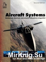 Aircraft Systems: Mechanical, electrical, and avionics subsystems integration, 2nd edition