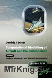 Computational modelling and simulation of aircraft and the environment. Volume 1: platform kinematics and synthetic environment