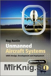 Unmanned aircraft systems. UAVS design, development and deployment